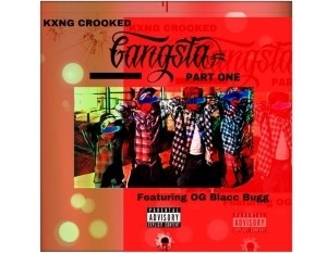 KXNG Crooked - Gangsta (ft. OG Blacc Bugg)